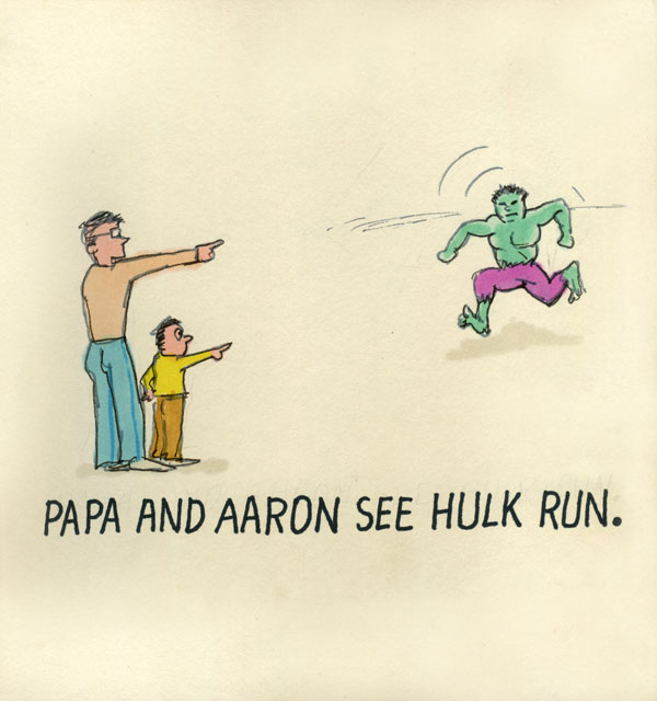 Papa and Aaron see Hulk run.