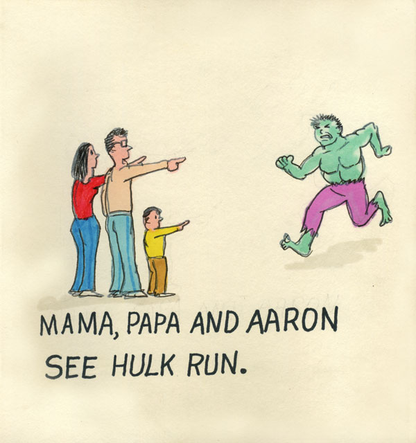 Mama, Papa and Aaron see Hulk run.
