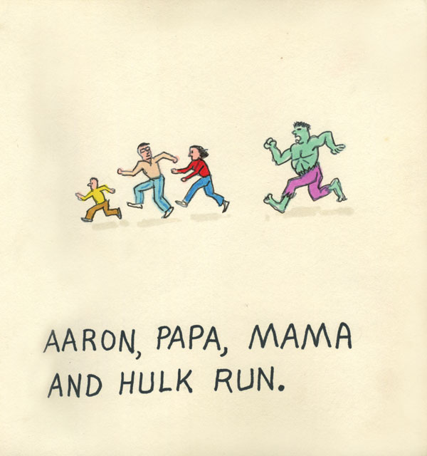 Aaron, Papa, Mama and Hulk run.