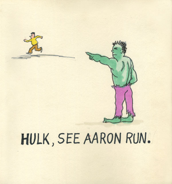 Hulk, see Aaron run.