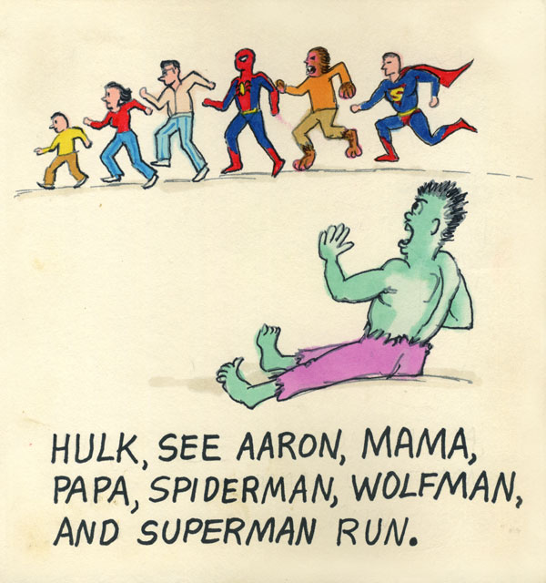 Hulk, see Aaron, Mama, Papa, Spiderman, Wolfman, and Superman run.